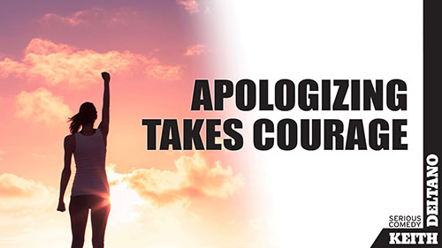 Apologizing Takes Courage
