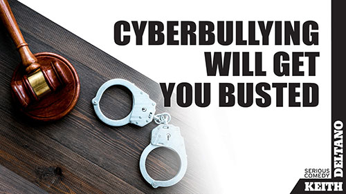 Cyberbullying Will Get You Busted