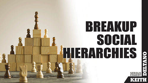 Breakup Social Hierarchies