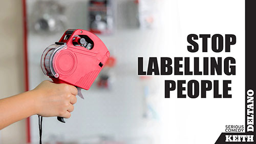 Stop Labeling People