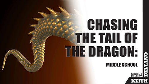 Chasing the Tail of the Dragon: Middle School
