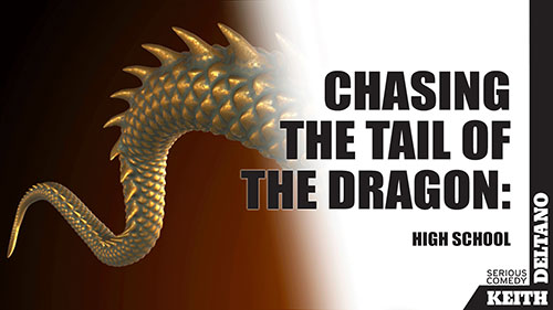 Chasing the Tail of the Dragon: High School