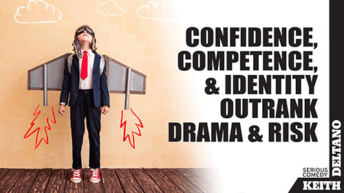 Confidence, Competence & Identity Outrank Drama & Risk