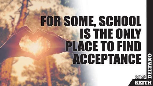 For Some, School is the Only Place to Find Acceptance