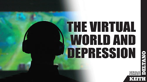 The Virtual World and Depression